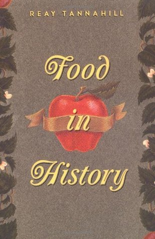 Food in History by Raey Tannahil